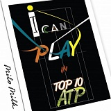 004 - I CAN PLAY IN TOP 10 ATP