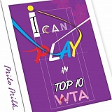 005 - I CAN PLAY IN TOP 10 WTA